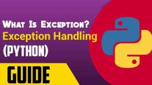 Exception Handling in Python: An Introduction(GUIDE)