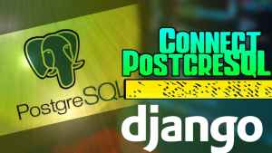 Connect PostgreSQL Database With Django 3.0(Full Setup)