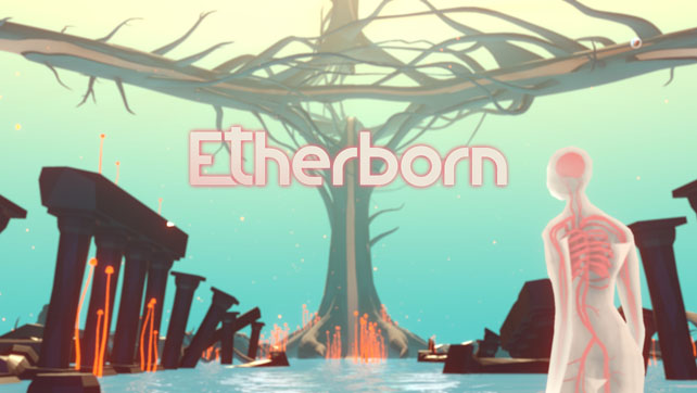 Etherborn Gets A Release Date