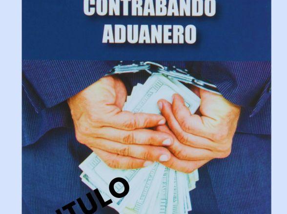LEY CONTRA LA DEFRAUDACION Y EL CONTRABANDO ADUANEROS CAPITULO I