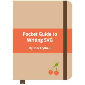 Pocket Guide to Writing SVG by Joni Trythall
