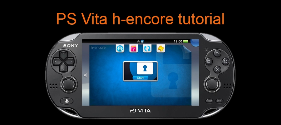 PS Vita] h-encore tutorial for Vitas on 3 65 - 3 68 (finalhe