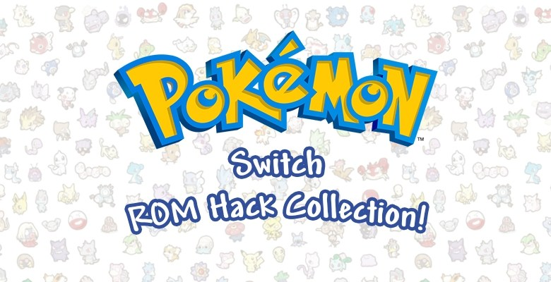 Switch Pokemon ROM Hacks Collection