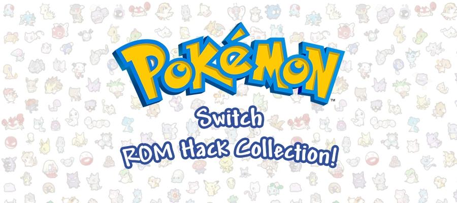 Switch Pokemon ROM Hacks Collection