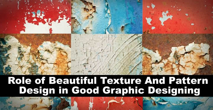 Role of Beautiful Texture And Pattern Design In Good Graphic Designing