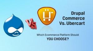 Drupal-Commerce-Vs. Ubercart - Which Ecommerce Platform Should You Choose