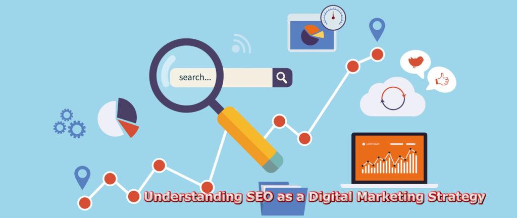 Understanding SEO as a Digital Marketing Strategy