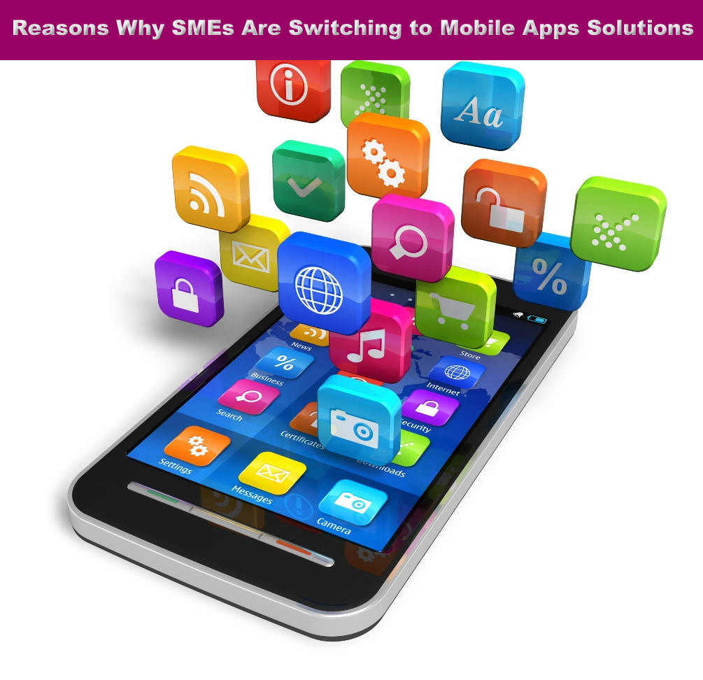 Reasons Why SMEs Are Switching to Mobile Apps Solutions