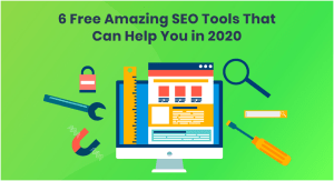 6 Free Amazing SEO Tools That Can Help You in 2020