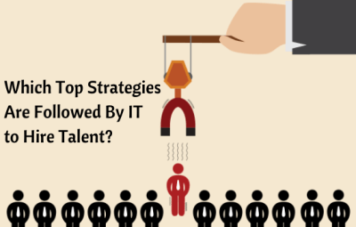 Top Strategies By IT to Hire Talent