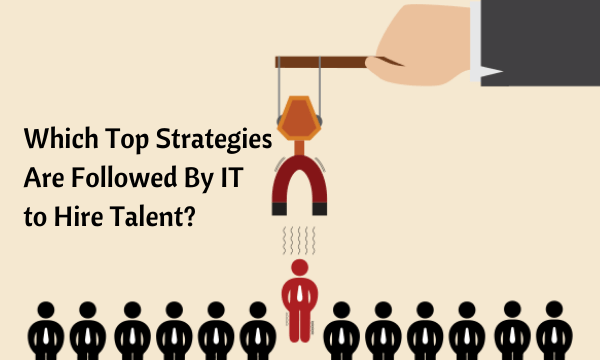Top Strategies To Hire Talent