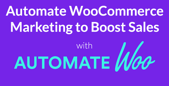 AutomateWoo v4.6.1 – Marketing Automation for WooCommerce