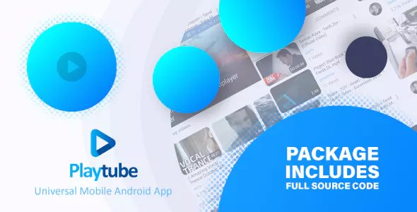 PlayTube v1.4.14 – Sharing Video Script Mobile Android Native Application