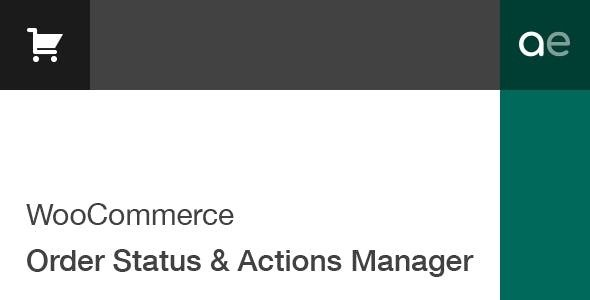 WooCommerce Order Status & Actions Manager v2.4.6