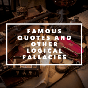 Famous Quotes, and Other Logical Fallacies | CoderHood