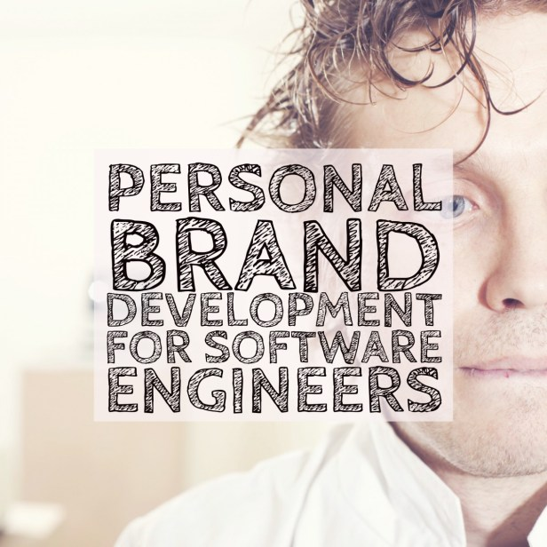 Personal Brand Development For Software Engineers