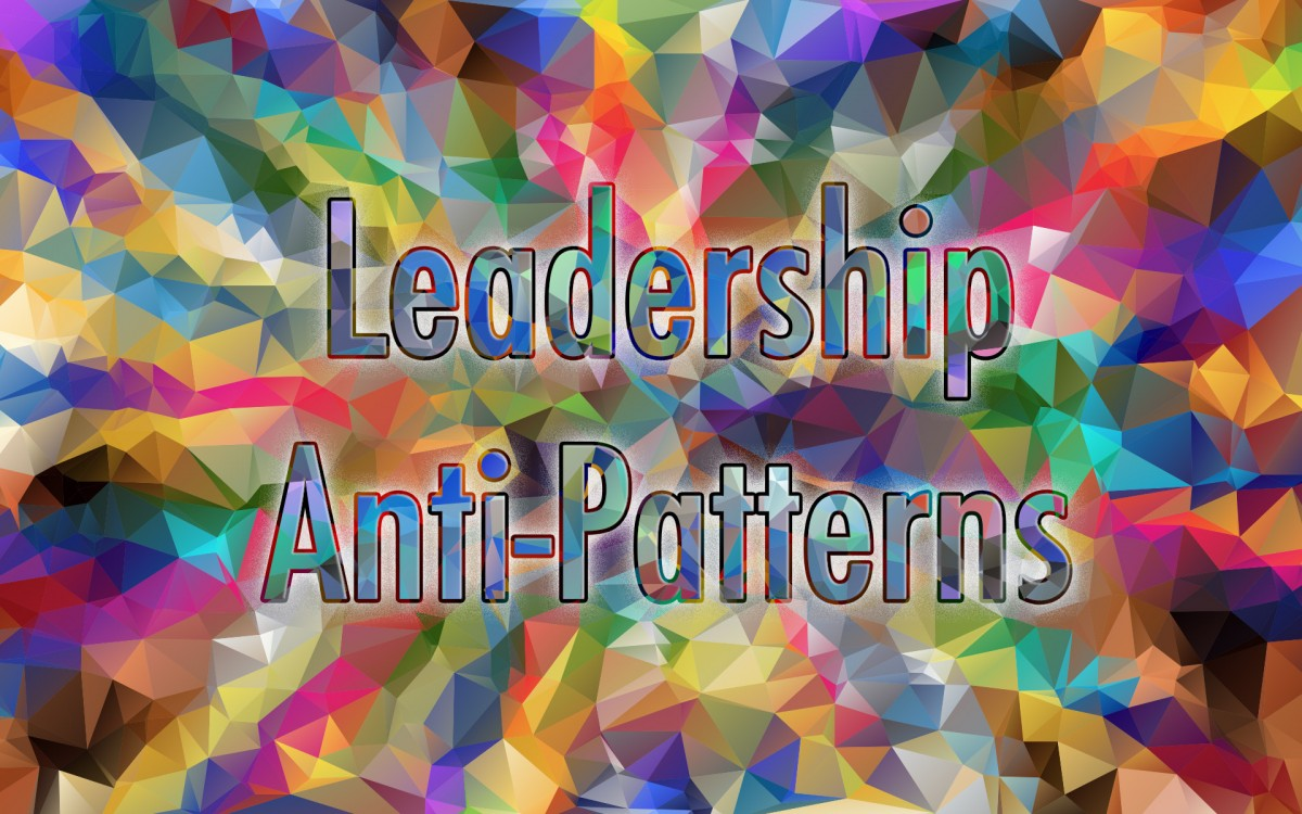 10 Top Leadership Anti-Patterns