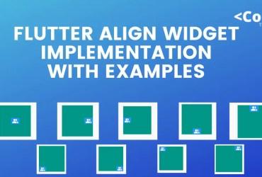 Flutter Align widget Implementation With Examples