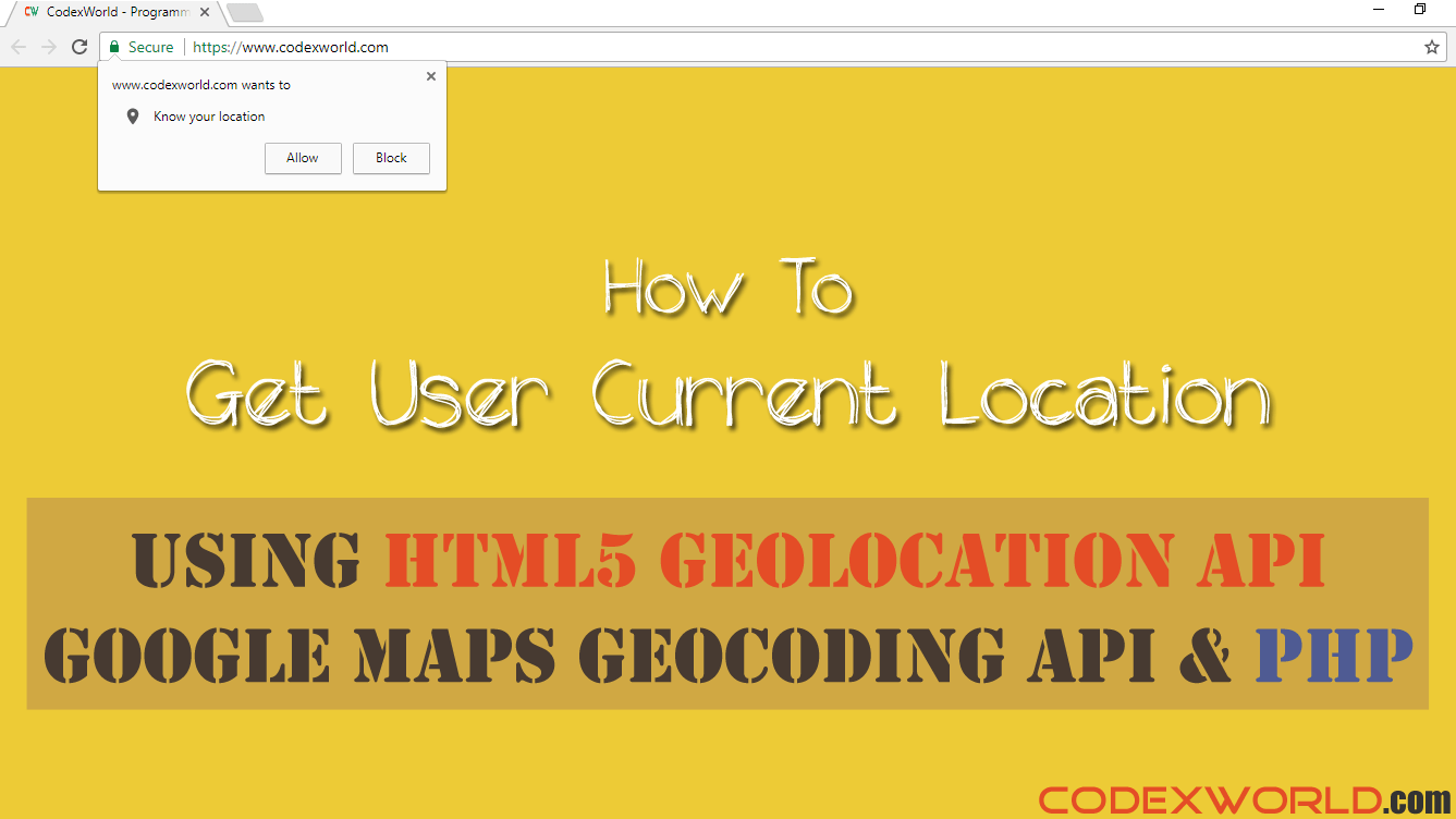 Get Visitor Location using HTML5 Geolocation API and PHP - CodexWorld