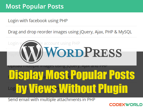 wordpress-how-to-display-most-popular-posts-by-views-by-codexworld