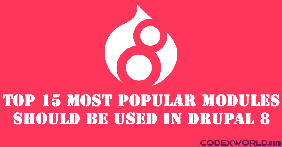 top-15-most-popular-modules-in-drupal-8-by-codexworld