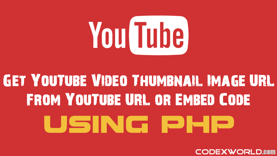get-youtube-thumbnail-image-url-using-php-codexworld