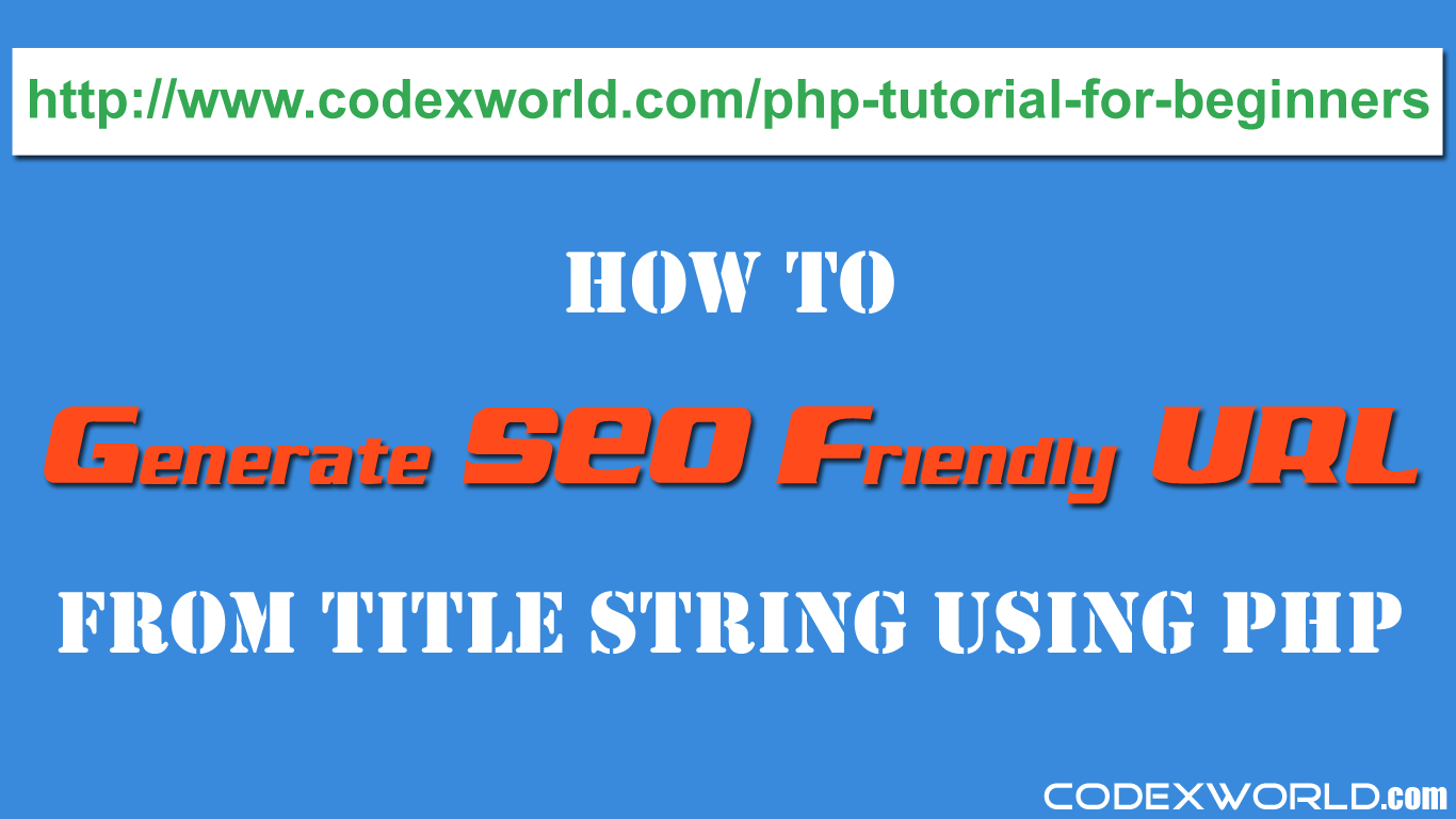 Generate SEO Friendly URL from String in PHP - CodexWorld