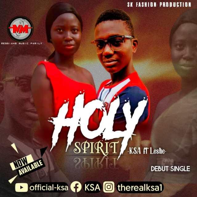 Holy spirit - KSA Ft Leslie