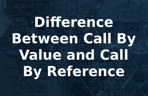 Learn Difference Between Call By Value and Call By Reference in C Programming