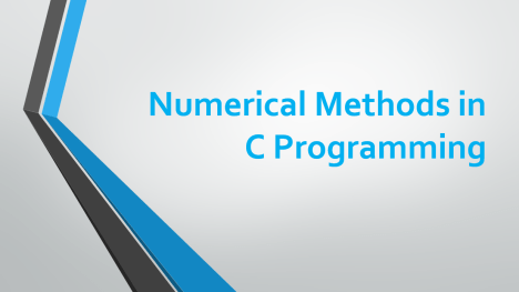 List of Numerical Methods in C Programming with Output, Explanation, Formula