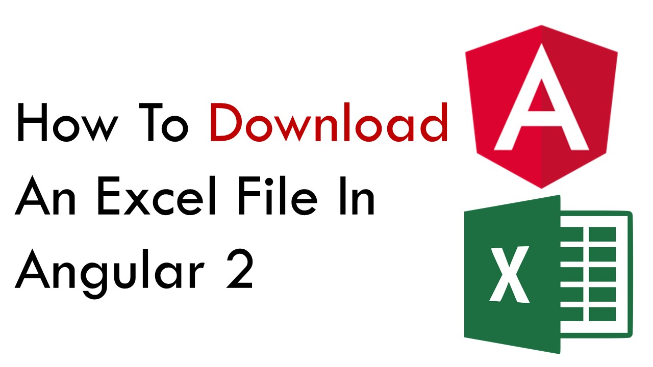 How To Download An Excel File In Angular 2 - Coding Faster