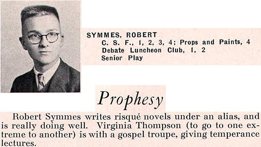 Happy Birthday Robert Duncan! Could this really be RD, Bakersfield High Class of '36? Have only ever seen pictures of him from later in life. Never with glasses. But the class prediction makes me want to believe