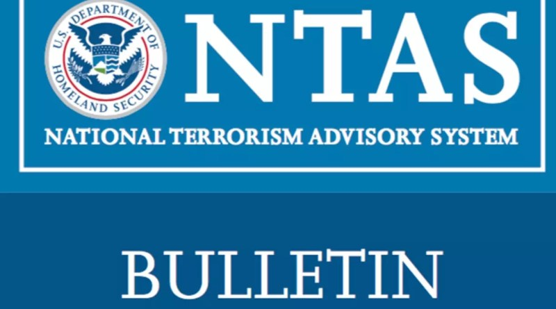 Homeland Security issues a Terrorism Advisory Bulletin