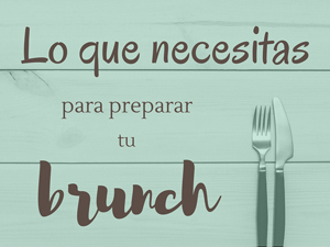 Lo que necesitas para preparar tu brunch