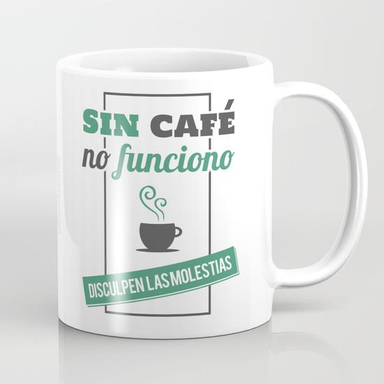 """Taza 300 ml """"Sin café no funciono, disculpen las molestias"""""""