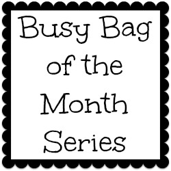 Busy Bag of the Month Series