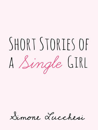 Short Stories Of A Single Girl