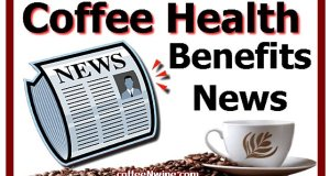 Coffee Health Benefits News