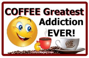 Coffee The Greatest Addiction Ever