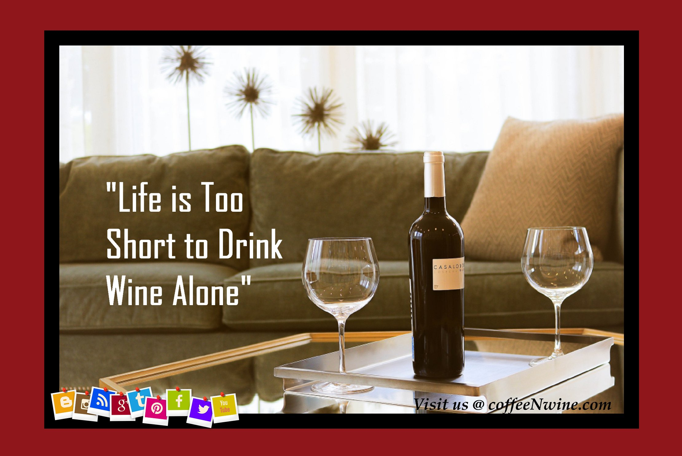 Life Is Too Short To Drink Wine Alone Funny Wine Quotes Images