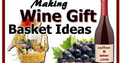 Making Wine Gift Basket Ideas