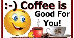 Coffee Its Good For You