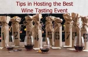 Tips in Hosting the Best Wine Tasting Event (Tips in Hosting the Best Wine Tasting Event)
