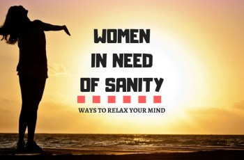 WOMEN IN NEED OF SANITY