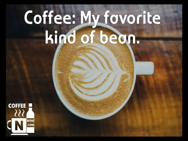 Coffee my favorite kind of bean - Quotes About Coffee