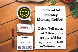 thankful-thursday-morning-coffee-day (It's Thankful Thursday Morning Coffee Day)