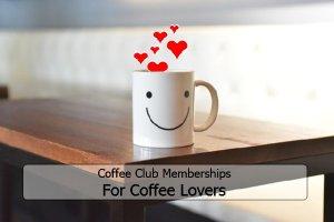 Coffee Club Memberships for Coffee Lovers 2 (Coffee Club Membership For Coffee Lovers)