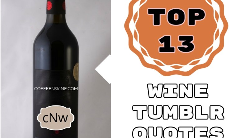 Top 13 Wine Tumblr Quotes