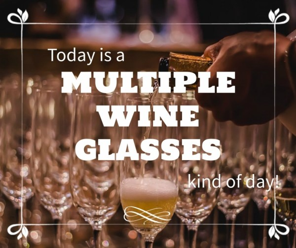 Tumblr-Wine-Quotes-Images-Today-is-multiple-wine-glasses-kind-of-day
