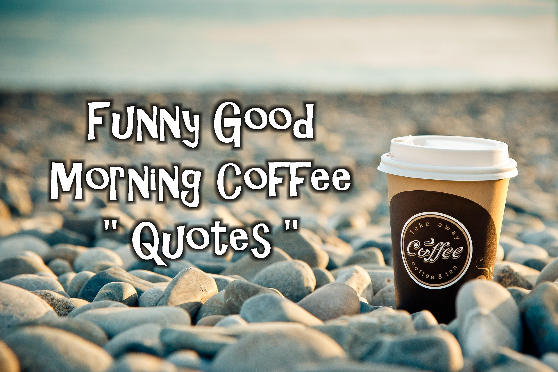 Funny Good Morning Coffee Quotes - CoffeeNWine